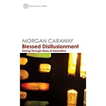 Blessed Disillusionment: Seeing Through Ideas of Separation