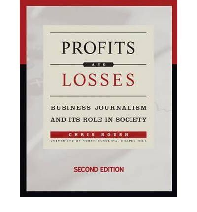Profits & Losses: Business Journalism & Its Role in Society (Paperback) - Common