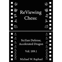 ReViewing Chess: Sicilian, Accelerated Dragon, Vol. 189.1 (ReViewing Chess: Openings) (English Edition)