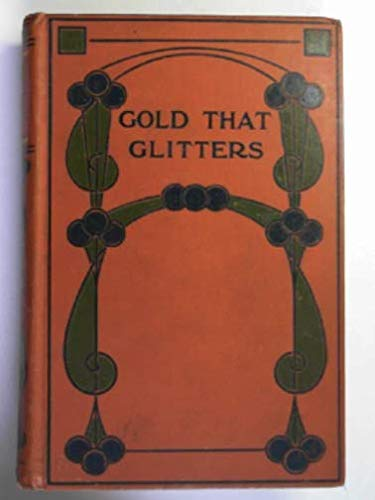 The gold that glitters; or, the mistakes of Jenny Lavender