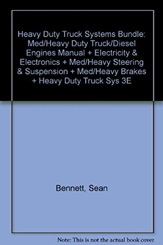 Heavy Duty Truck Systems Bundle: Med/Heavy Duty Truck/Diesel Engines Manual + Electricity & Electronics + Med/Heavy Steering & Suspension + Med/Heavy Brakes + Heavy Duty Truck Sys 3E