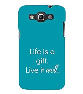 EPICCASE Life is a gift Mobile Back Case Cover For Samsung Galaxy Quattro (Designer Case)