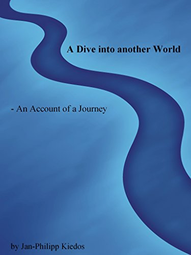 A Dive into another World: An Account of a Journey