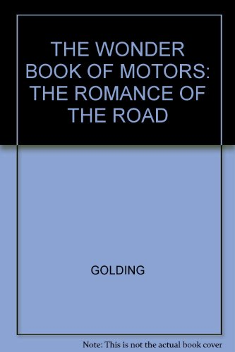 The Wonder Book of Motors: The Romance of the Road