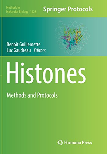 Histones: Methods and Protocols (Methods in Molecular Biology, Band 1528)