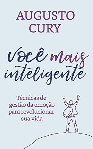 Você mais inteligente: Técnicas de gestão da emoção para revolucionar sua vida (Portuguese Edition)