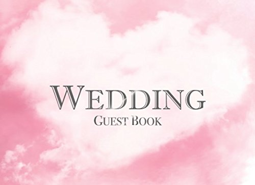 Wedding Guest Book: Sign in keepsake with space for family and friends to write congratulations, memories, advice and well wishes (Wide Romantic Cloud) (Wedding Pink Bells)
