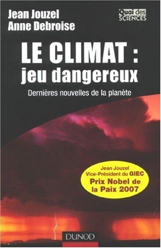 Le climat : jeu dangereux : Dernires nouvelles de la plante