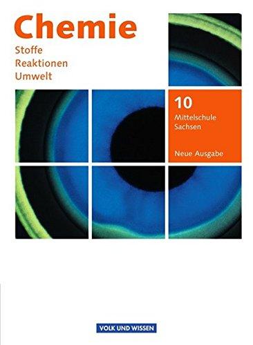 Chemie: Stoffe - Reaktionen - Umwelt (Neue Ausgabe) - Mittelschule Sachsen: 10. Schuljahr - Schülerbuch