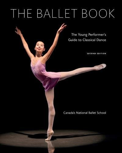 The Ballet Book: The Young Performer's Guide to Classical Dance por Deborah Bowes