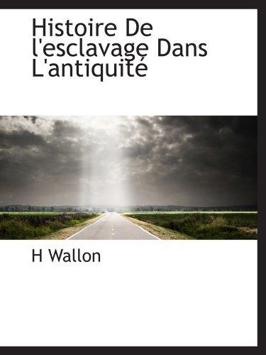 Histoire De l'esclavage Dans L'a...