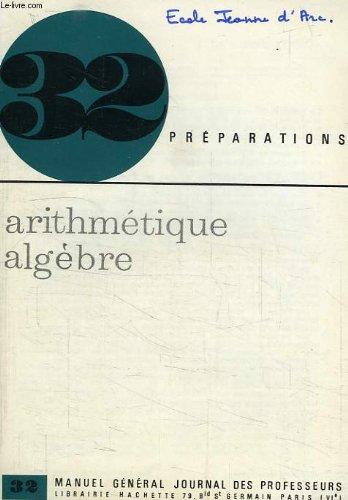 32 PREPARATIONS, ARITHMETIQUE ALGEBRE, SERIE 32