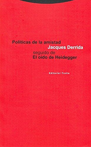 Políticas de la amistad seguido de El oído de Heidegger (Estructuras y Procesos. Filosofía)