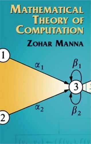 Mathematical Theory of Computation (Dover Books on Mathematics)