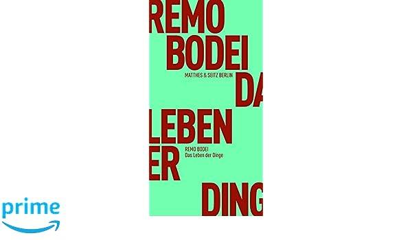 bbdb07cfcc Das Leben der Dinge (Fröhliche Wissenschaft): Amazon.de: Remo Bodei, Daniel  Creutz: Bücher