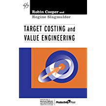 Target Costing and Value Engineering (Strategies in Confrontational Cost Management)