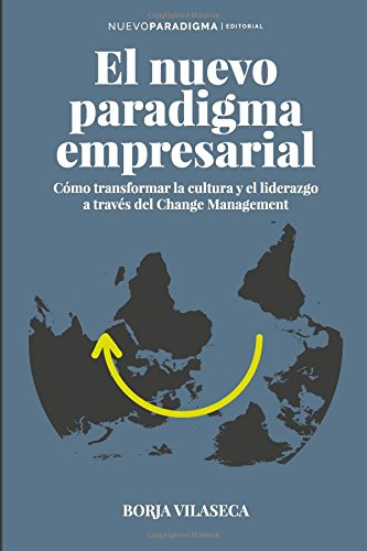 Nuevo Paradigma Empresarial: Workshops de autoliderazgo para empresarios y directivos por Borja Vilaseca