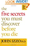 The Five Secrets You Must Discover Be...