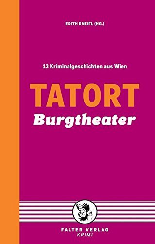 Tatort Burgtheater: 13 Kriminalgeschichten aus Wien by Franz Zeller (2015-10-06)