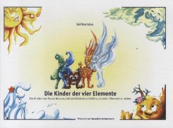 Die Kinder der vier Elemente: Wie die Kinder von Feuer, Wasser, Luft und Erde beschließen, unseren Planeten zu retten