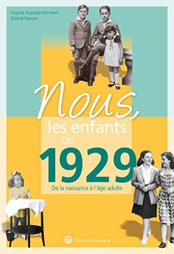 Nous, les enfants de 1929 : De la naissance à l'âge adulte par  (Broché - Nov 1, 2018)