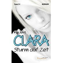 Clara: Sturm auf Zeit  - Band 4