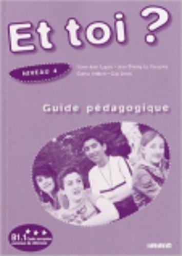 Et toi ? Niveau 4 : Guide pédagogique