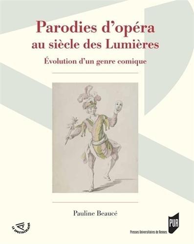 Parodies d'opéra au siècle des Lumières : Evolution d'un genre comique