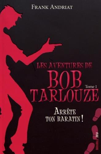 Les aventures de Bob Tarlouze, Tome 1 : Arrête ton baratin ! par From Ker éditions