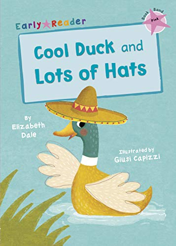 Cool Duck and Lots of Hats (Early Reader): And, Lots of Hats (Early Readers)