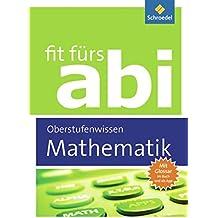 Fit fürs Abi: Mathematik Oberstufenwissen