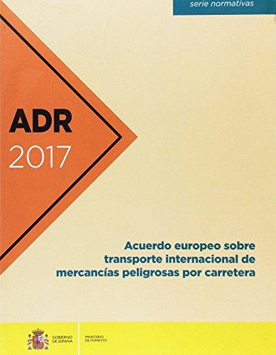 ADR 2017 Acuerdo europeo sobre transporte internacional de mercancías peligrosas