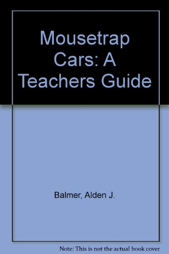 Mousetrap Cars: A Teachers Guide [Paperback] by Balmer, Alden J.; Harnisch, Mike