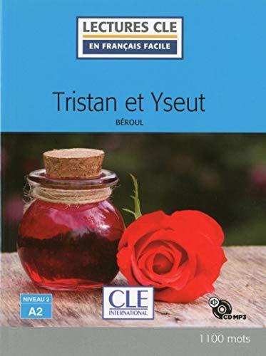Tristan Et Iseult. Livre Niveau A2 (+ CD) (Lectures CLE en français facile)