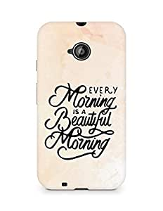 AMEZ every morning is a beautiful morning Back Cover For Motorola Moto E2