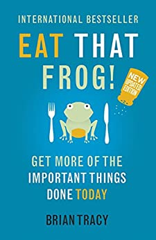 Eat That Frog!: Get More of the Important Things Done - Today! by [Tracy, Brian]