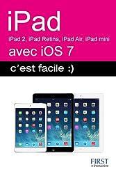 iPad (iPad 2, 3, iPad Retina, iPad Air, iPad mini) avec IOS7 c'est facile