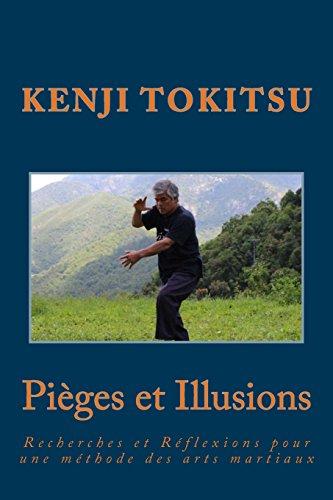 Pièges et illusions: Recherches et Réflexions pour une méthode des arts martiaux