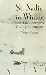 St. Nadie in Winter: Zen Encounters with Loneliness