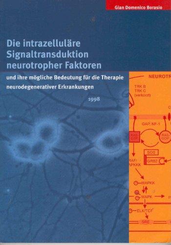 Die intrazelluläre Signaltransduktion neurotropher Faktoren und ihre mögliche Bedeutung für die Therapie neurodegenerativer Erkrankungen