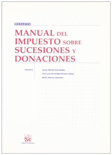 Manual del Impuesto sobre sucesiones y donaciones (Manuales Derecho) por Javier Martín Fernández