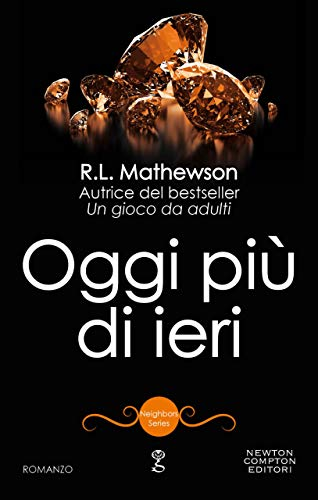 Oggi più di ieri (Neighbors Series Vol. 8) di [Mathewson, R.L.]