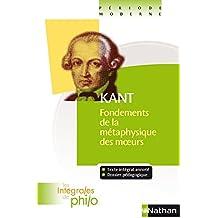 Intégrales de Philo - KANT, Fondements de la Métaphysique des Moeurs