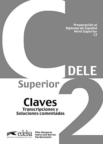 Preparación al DELE C2 - libro de claves (ed. 2012) (Preparación Al Dele - Jóvenes Y Adultos - Preparación Al Dele - Nivel C2)