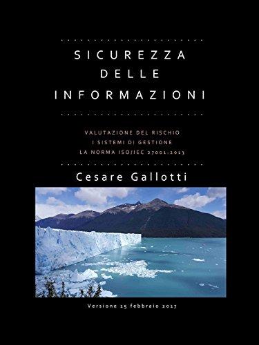 Sicurezza delle informazioni: valutazione del rischio; i sistemi di gestione la norma Iso/Iec 27001:2013