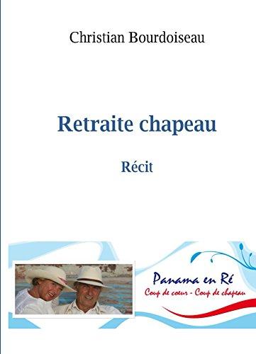 Livre gratuits Retraite chapeau: COUP DE COEUR COUP DE CHAPEAU epub pdf