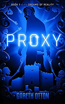 Proxy (The Dreams of Reality Book 1) by [Otton, Gareth]