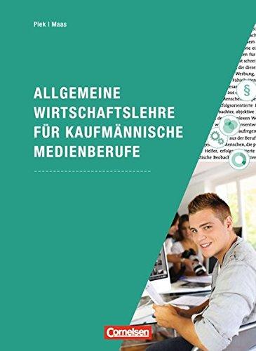 Allgemeine Wirtschaftslehre für kaufmännische Medienberufe: Wirtschafts- und Sozialprozesse: Lehrbuch