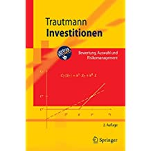 Investitionen: Bewertung, Auswahl und Risikomanagement (Springer-Lehrbuch)