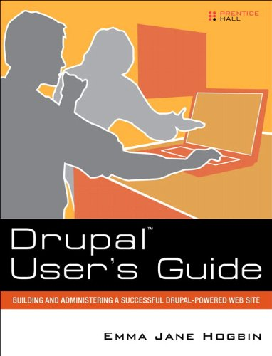 Téléchargements de livres audio gratuits Drupal User's Guide: Building and Administering a Successful Drupal-Powered Web Site, Portable Documents B005N8AGHG by Emma Jane Hogbin PDF ePub iBook